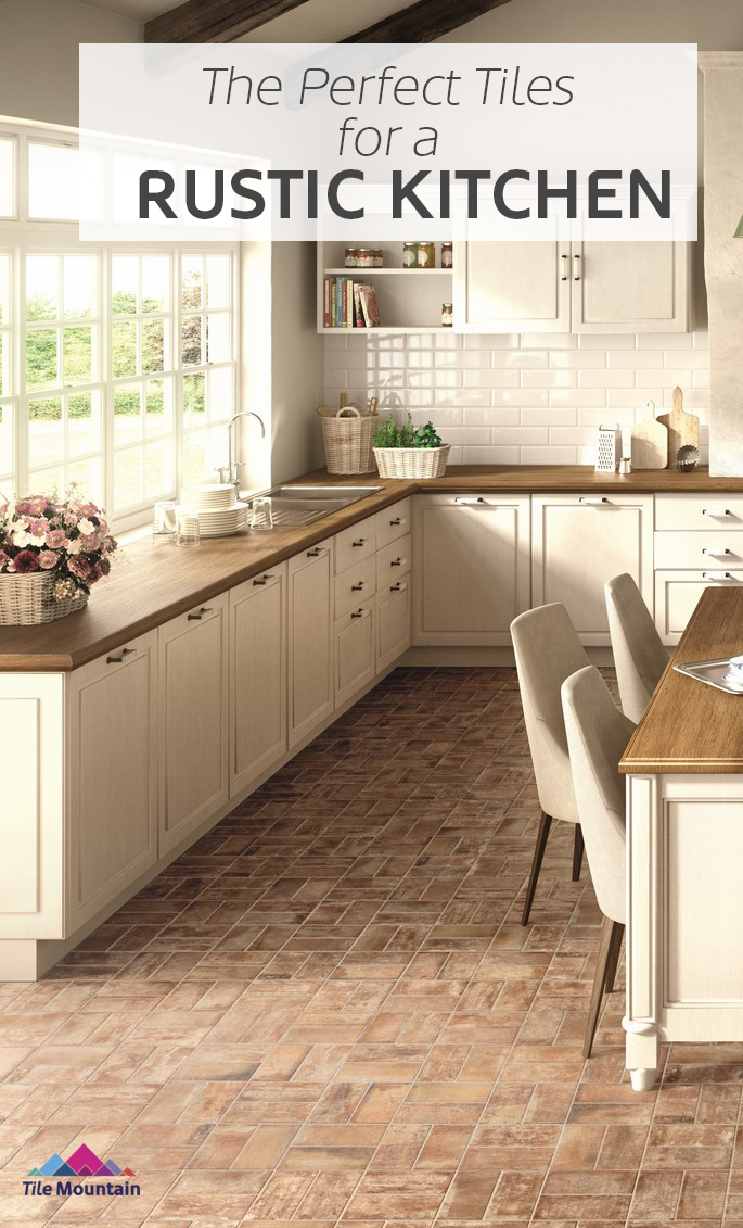 The perfect tiles for a rustic kitchen tile mountain for Perfect tiles for kitchen