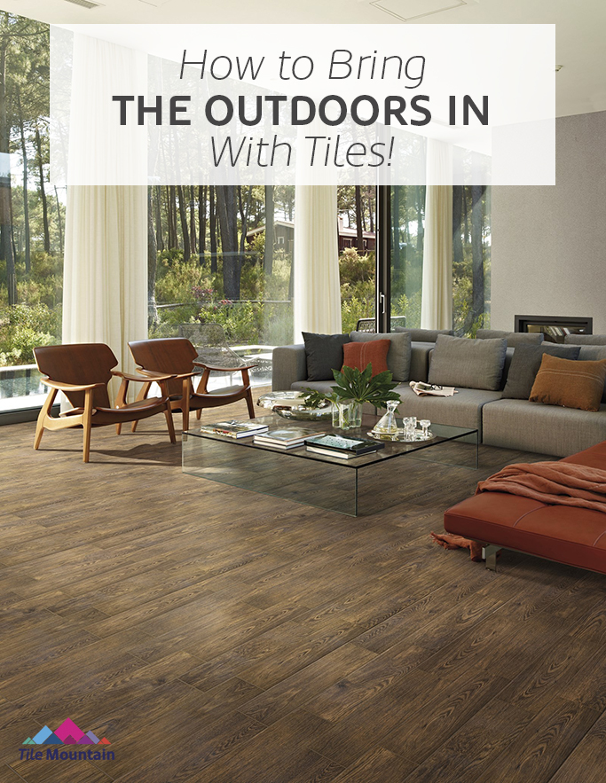 how-to-bring-the-outdoors-in-with-tiles