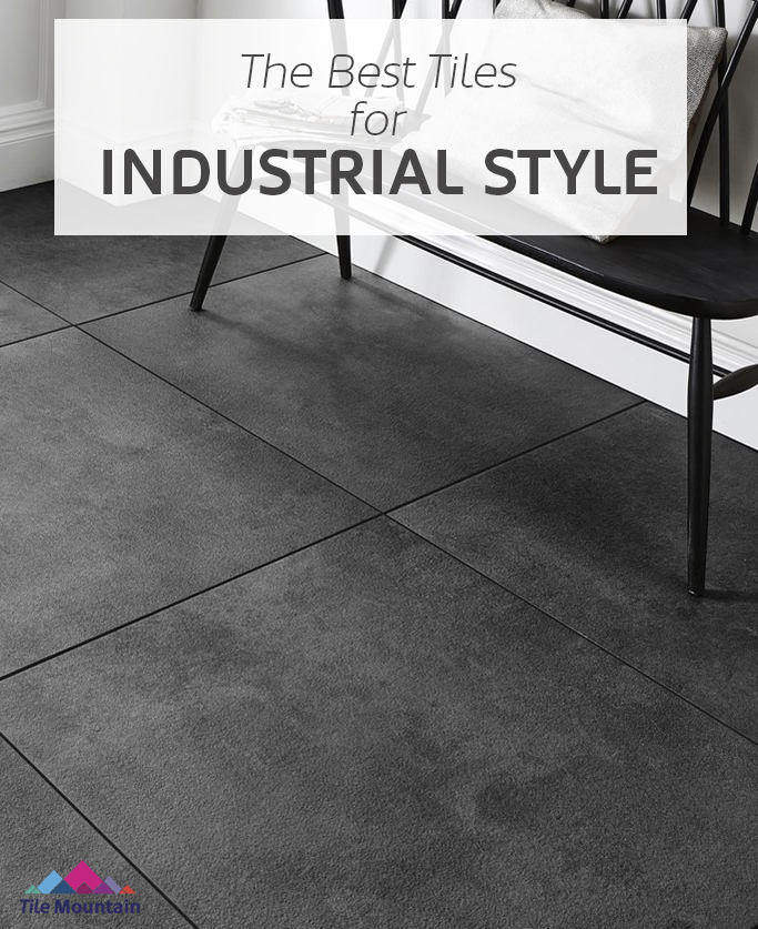 The Best Tiles for Industrial Style