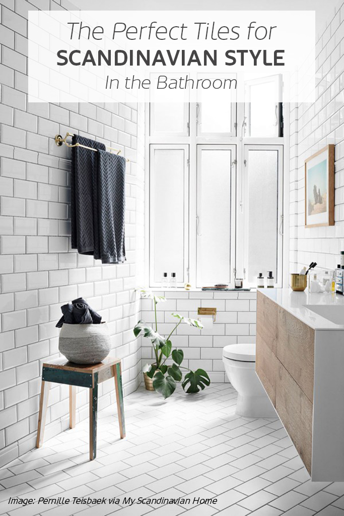 The Perfect Tiles for Scandi Style in the Bathroom